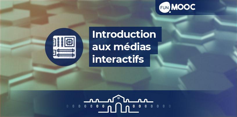 Mooc - Introduction aux technologies des medias interactifs